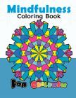 Mindfulness Coloring Book for Childredn: Easy Mandala, Doodle Patterns for Beginner and Kids Cover Image