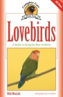 Lovebirds: A Guide to Caring for Your Lovebird (Complete Care Made Easy) Cover Image