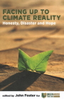 Facing Up to Climate Reality: Honesty, Disaster and Hope Cover Image