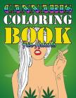 Cannabis Coloring Book for Adults: Therapeutic Marijuana Coloring Pages for the Best High! Cover Image