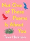 Not One of These Poems Is about You Cover Image