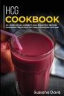 Hcg Cookbook: 40+ Breakfast, Dessert and Smoothie Recipes designed for a healthy and balanced HCG diet Cover Image