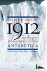 1912: The Year the World Discovered Antarctica Cover Image