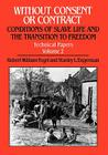 Without Consent or Contract: Conditions of Slave Life and the Transition to Freedom, Technical Papers, Vol. II Cover Image