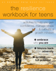 The Resilience Workbook for Teens: Activities to Help You Gain Confidence, Manage Stress, and Cultivate a Growth Mindset Cover Image