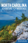 North Carolina Adventure Weekends: A Traveler's Guide to the Best Outdoor Getaways Cover Image