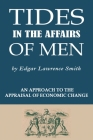 Tides in the Affairs of Men: An Approach to the Appraisal of Economic Change Cover Image