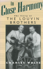 In Close Harmony: The Story of the Louvin Brothers (American Made Music) Cover Image