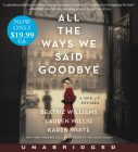 All the Ways We Said Goodbye Low Price CD: A Novel of the Ritz Paris Cover Image