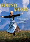 The Sound of Music: A Behind-The-Scenes Celebration of the World's Favorite Musical Cover Image