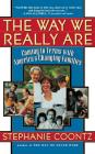 The Way We Really Are: Coming To Terms With America's Changing Families Cover Image