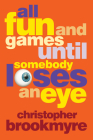 All Fun and Games Until Somebody Loses an Eye Cover Image