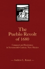 The Pueblo Revolt of 1680: Conquest and Resistance in Seventeenth-Century New Mexico Cover Image