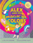 Alex and His Magical Colors: An Autism Discovery Story Cover Image