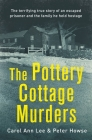 The Pottery Cottage Murders: The first-hand account of a family held hostage Cover Image