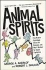Animal Spirits: How Human Psychology Drives the Economy, and Why It Matters for Global Capitalism Cover Image