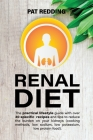 Renal Diet: The practical lifestyle guide with over 30 specific recipes and tips to reduce the burden on your kidneys (cooking met Cover Image