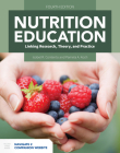 Nutrition Education: Linking Research, Theory, and Practice: Linking Research, Theory, and Practice Cover Image