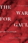 The War for Gaul: A New Translation Cover Image