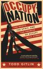 Occupy Nation: The Roots, the Spirit, and the Promise of Occupy Wall Street Cover Image