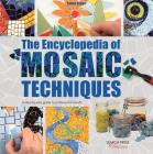 The Encyclopedia of Mosaic Techniques Cover Image