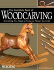The Complete Book of Woodcarving: Everything You Need to Know to Master the Craft Cover Image