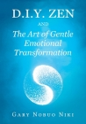 d.i.y. zen and The Art of Gentle Emotional Transformation Cover Image