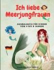 Ich liebe Meerjungfrauen: Für Kinder von 4-8 Jahren Cover Image