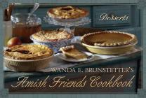 Wanda E. Brunstetter's Amish Friends Cookbook: Desserts Cover Image