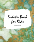 Sudoku Book for Kids - Sudoku Workbook (Large Softcover Puzzle Book for Children) Cover Image