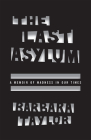 The Last Asylum: A Memoir of Madness in Our Times Cover Image