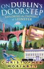On Dublin's Doorstep: Exploring the Province of Leinster Cover Image