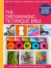 The Dressmaking Techniques Bible: A Complete Guide to Fashion Sewing Techniques Cover Image