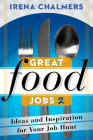 Great Food Jobs 2: Ideas and Inspiration for Your Job Hunt Cover Image