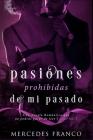 Pasiones Prohibidas de Mi Pasado Saga N°3: Una Novela Romántica que no podrás parar de leer Cover Image