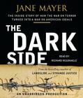 The Dark Side: The Inside Story of How The War on Terror Turned into a War on American Ideals Cover Image