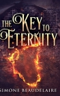 The Key to Eternity: Large Print Hardcover Edition Cover Image
