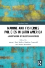 Marine and Fisheries Policies in Latin America: A Comparison of Selected Countries (Earthscan Oceans) Cover Image