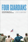 Four Guardians: A Principled Agent View of American Civil-Military Relations Cover Image