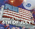 What Is the 4th of July? (I Like Holidays!) Cover Image