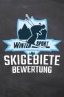 Wintersport Skigebiete Bewertung: Bewertungsbuch für Ihren Skiurlaub und Ihre Skitouren mit diesem Skiatlas für Skifahrer und Snowboardfahrer - Vorged Cover Image