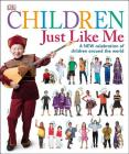 Children Just Like Me: A New Celebration of Children Around the World Cover Image