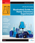 Illustrated Guide to Home Chemistry Experiments: All Lab, No Lecture (DIY Science) Cover Image