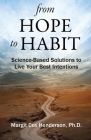 From Hope to Habit: Science-Based Solutions to Live Your Best Intentions Cover Image