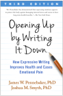 Opening Up by Writing It Down, Third Edition: How Expressive Writing Improves Health and Eases Emotional Pain Cover Image