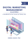Digital Marketing Management, Second Edition: A Handbook for the Current (or Future) CEO Cover Image