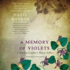 A Memory of Violets Lib/E: A Novel of London's Flower Sellers Cover Image