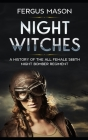 Night Witches: A History of the All Female 588th Night Bomber Regiment Cover Image