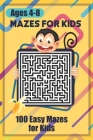Mazes for Kids: 100 easy mazes for kids ages 4-8 (Activity Book #4) Cover Image