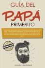 Guía del papá primerizo Cover Image